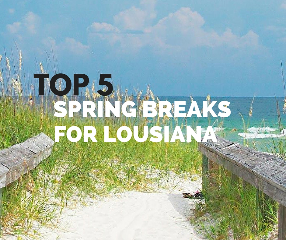 Top 5 Spring Break Locations for Louisianans